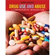 Drug Use and Abuse: A Comprehensive Introduction, 7th Edition