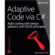 Adaptive Code via C# Agile coding with design patterns and SOLID principles