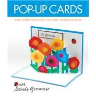 Pop-up Cards : And Other Greetings That Slide, Dangle and Move