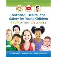 Nutrition, Health and Safety for Young Children Promoting Wellness with Enhanced Pearson eText -- Access Card Package
