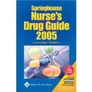 Springhouse Nurse's Drug Guide : 2005