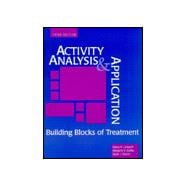 Activity Analysis and Application : Building Blocks of Treatment