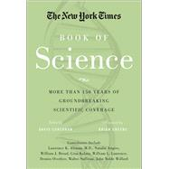 The New York Times Book of Science More than 150 Years of Groundbreaking Scientific Coverage