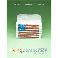 Living Democracy, Brief National Edition with MyPoliSciLab with eText -- Access Card Package
