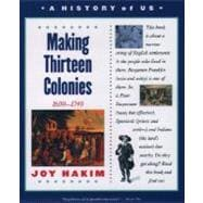 A History of US  Book 2: Making Thirteen Colonies 1600-1740