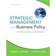 Strategic Management and Business Policy : Toward Global Sustainability