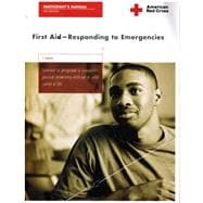First Aid - Responding to Emergencies : Participant's Manual
