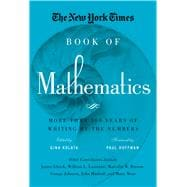 The New York Times Book of Mathematics More Than 100 Years of Writing by the Numbers
