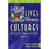 Lives Across Cultures : Cross-Cultural Human Development