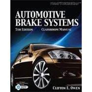 Today's Technician: Automotive Brake Systems, Classroom and Shop Manual, 5th Edition