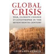 Global Crisis : War, Climate Change and Catastrophe in the Seventeenth Century