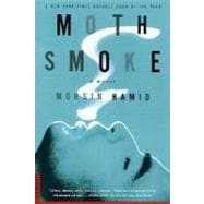 Moth Smoke : A Novel