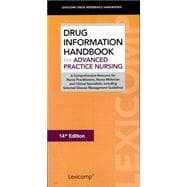 Drug Information Handbook for Advanced Practice Nursing: A Comprehensive Resource for Nurse Practitioners, Nurse Midwives and Clinical Specialists, Including Selected Disease Management Guidelines
