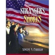 Strangers to These Shores : Race and Ethnic Relations in the United States with Research Navigator