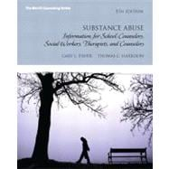Substance Abuse : Information for School Counselors, Social Workers, Therapists and Counselors