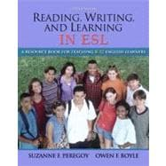 Reading, Writing and Learning in ESL : A Resource Book for Teaching K-12 English Learners