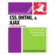 CSS, DHTML, and Ajax, Fourth Edition Visual QuickStart Guide