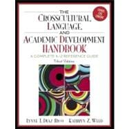 Crosscultural Language and Academic Development Handbook, The: A Complete K-12 Reference Guide