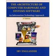 Architecture of Computer Hardware and System Software : An Information Technology Approach