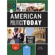 American Politics Today (Third Full Edition)