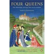 Four Queens : The Provencal Sisters Who Ruled Europe