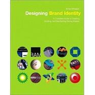 Designing Brand Identity : A Complete Guide to Creating, Building, and Maintaining Strong Brands