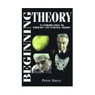 Beginning Theory : An Introduction to Literary and Cultural Theory