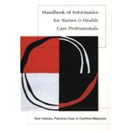 Handbook of Nursing Informatics for Nurses and Health Care Professionals