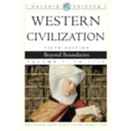 Western Civilization Beyond Boundaries, Dolphin Edition, Volume I