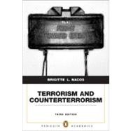Terrorism and Counterterrorism : Understanding Threats and Responses in the Post 9/11 World