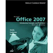 Microsoft Office 2007 Introductory Concepts and Techniques, Windows XP Edition