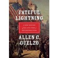Fateful Lightning : A New History of the Civil War and Reconstruction