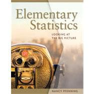Elementary Statistics: Looking at the Big Picture, 1st Edition