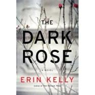The Dark Rose A Novel