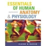 Essentials Of Human Anatomy & Physiology: Essentials Of Human Anatomy And Physiology