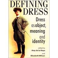 Defining Dress : Dress As Object, Meaning and Identity