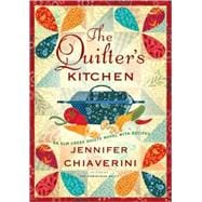 The Quilter's Kitchen; An Elm Creek Quilts Novel with Recipes