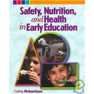 Safety, Nutrition and, Health In Early Education