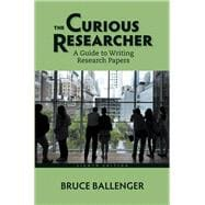 The Curious Researcher A Guide to Writing Research Papers Plus MyWritingLab with Pearson eText -- Access Card Package