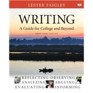 Writing A Guide for College and Beyond, Brief Edition