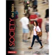Society The Basics PLUS NEW MySocLab with Pearson eText -- Access Card Package