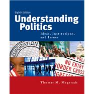 Understanding Politics : Ideas, Institutions, and Issues