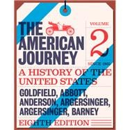 American Journey A History of the United States, The, Volume 2 (Since 1865)