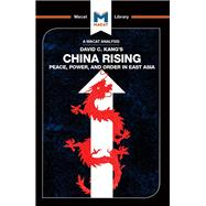 China Rising: Peace, Power and Order in East Asia 9781912303311R