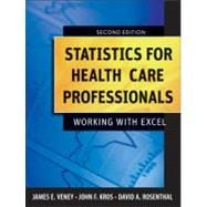 Statistics for Health Care Professionals : Working with Excel