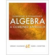 Elementary and Intermediate Algebra: A Combined Approach, 6th Edition