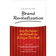 Six Rules for Brand Revitalization : Learn How Companies Like Mcdonald's Can Re-Energize Their Brands