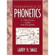 Fundamentals of Phonetics : A Practical Guide for Students