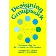 Designing Groupwork : Strategies for the Heterogeneous Classroom