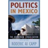 Politics in Mexico The Democratic Consolidation